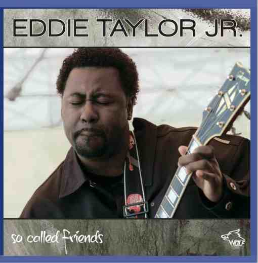 120826 Eddie Taylor Jr. So Called Friends