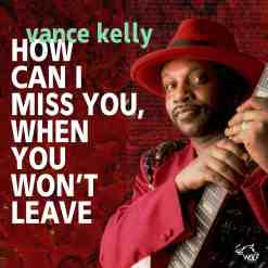 120838 Vance Kelly How Can I Miss You When You Won t Leave scaled