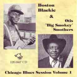 120847 Boston Blackie Otis Big Smokey Smothers Chicago Blues Session Vol. 1