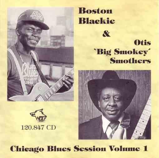 120847 Boston Blackie Otis Big Smokey Smothers Chicago Blues Session Vol. 1