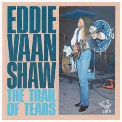 120878 Eddie Vaan Shaw Trail Of Tears