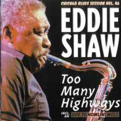 120892 Eddie Shaw Too Many Highways