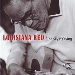 120938 Louisiana Red The Sky is Crying