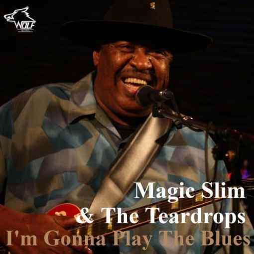 magic slim i'm gonna play the blues