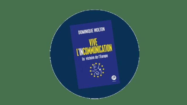 Vive l'incommunication – La victoire de l'Europe