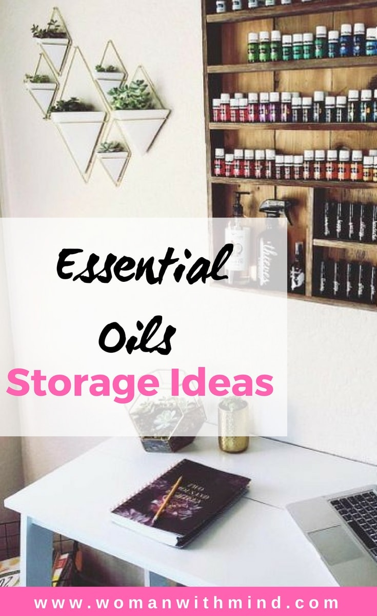 Essential Oils Storage Ideas Woman With Mind