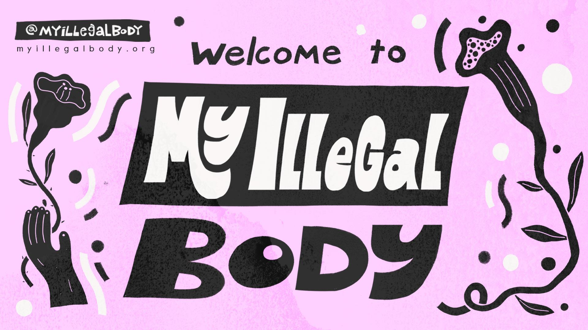 My Illegal Body – Non-profit Atlanta