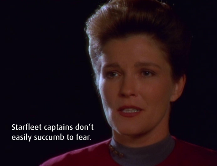 "Janeway with quote: ""Starfleet Captains don't easily succumb to fear"""