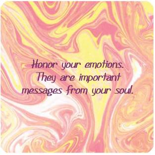 honor your feelings as messages from your soul