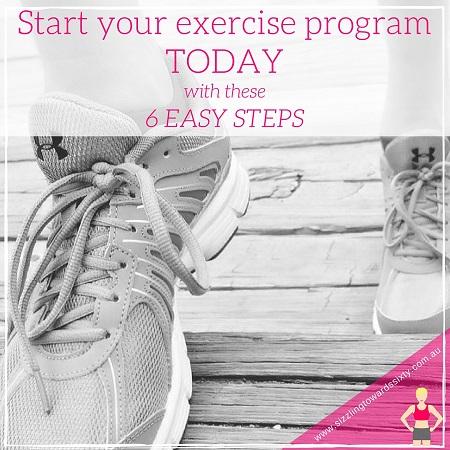 Start Your exercise program today in 6 easy steps