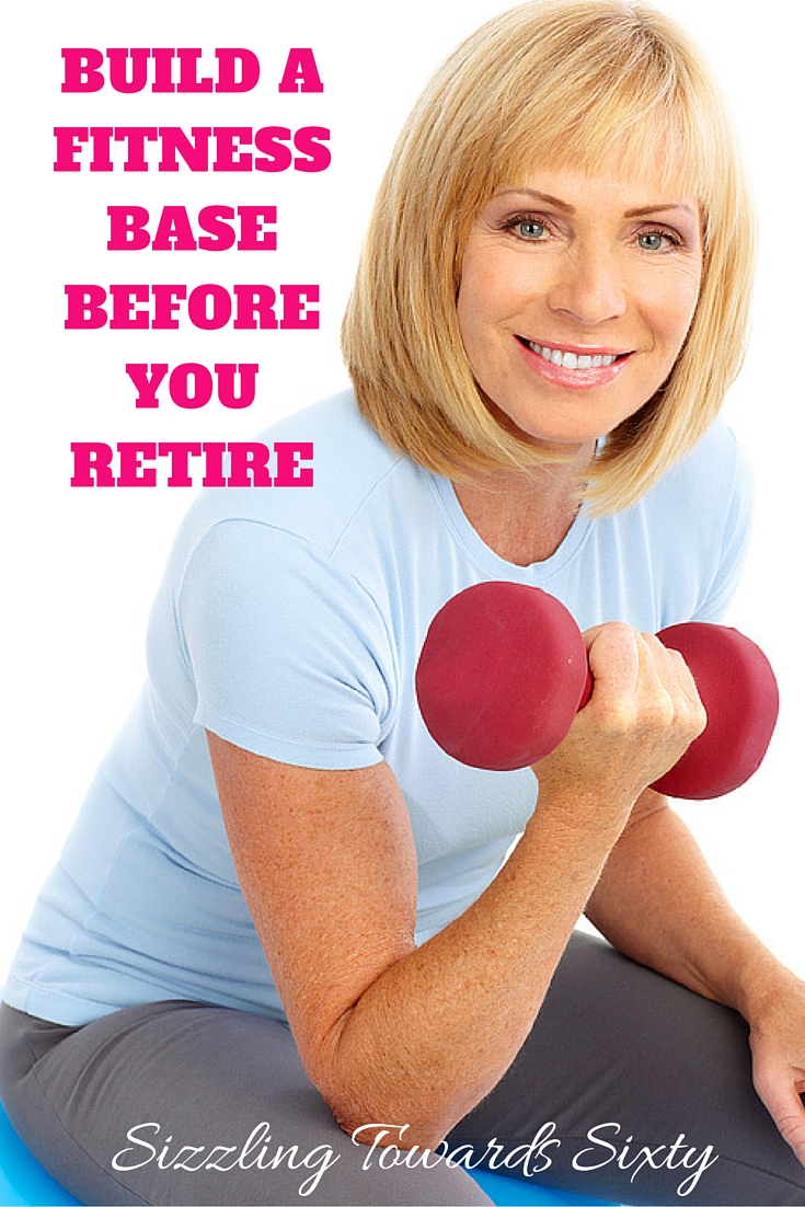 Be Physcially Fit Before You Retire