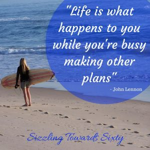 _Life is what happens to you while you're busy making other plans_