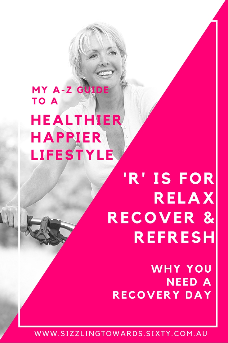 R is for Relax, recover, refresh