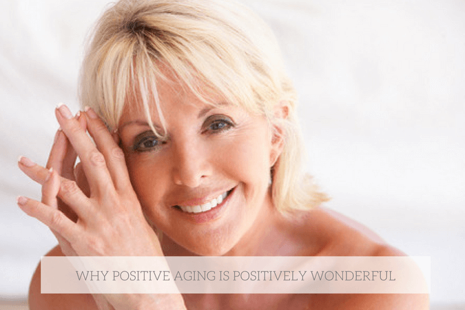 5 Thoughts on Positive Aging