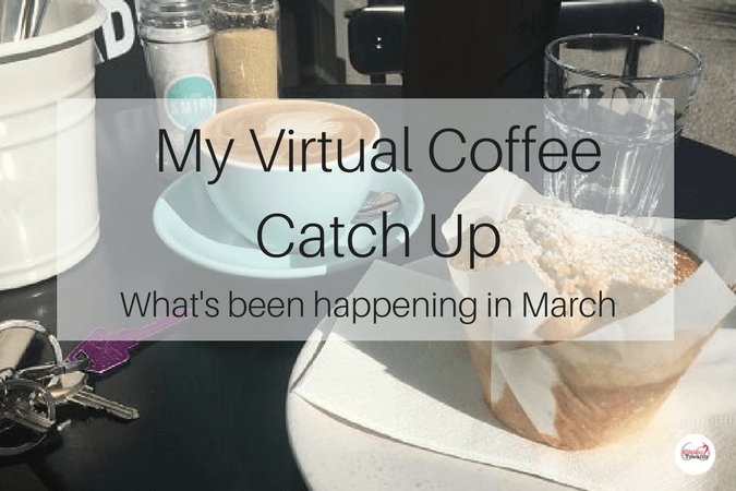 My Virtual Coffee Catch Up For March