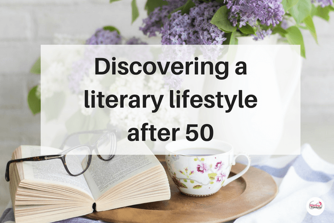 Discovering a literary lifestyle after 50