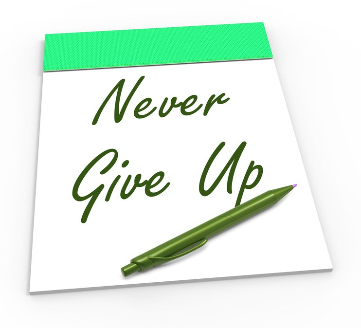 Never Give Up Notepad Means Perseverance And No Quitting