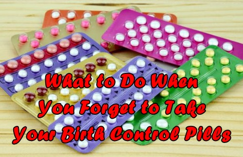 What To Do When You Forget To Take Your Birth Control Pills What