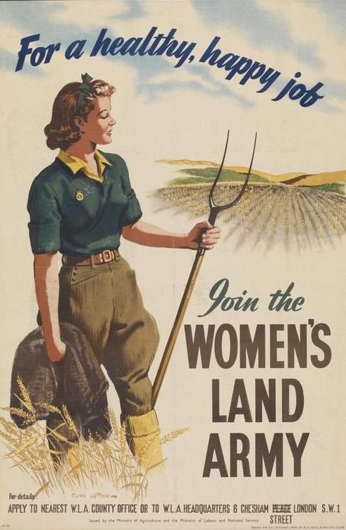A Women's Land Army recruitment poster from World War Two displaying a young woman, wearing the Land Army uniform, stands with a pitchfork in her left hand and holds her jacket in her right. She surveys a field of wheat. Copyright: � IWM. Original Source: http://www.iwm.org.uk/collections/item/object/36790