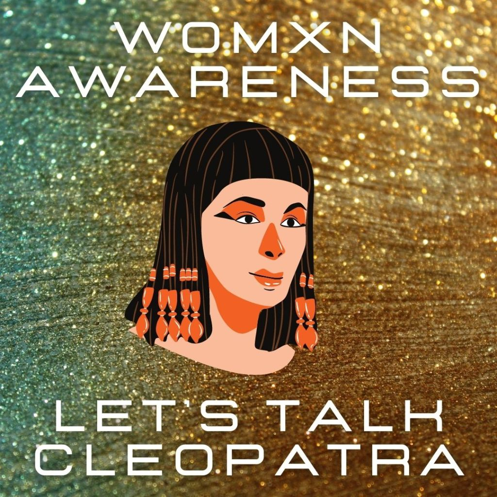 Cleopatra, a true example of a girl boss!