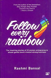 Rashmi Bansal's Follow Every Rainbow