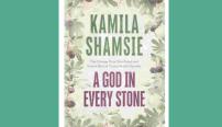 God in every stone, by Kamila Shamsie