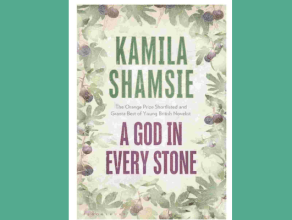 God in every stone, by Kamila Shamsie