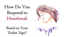 How to Get Over a Breakup Based on Your Zodiac Sign