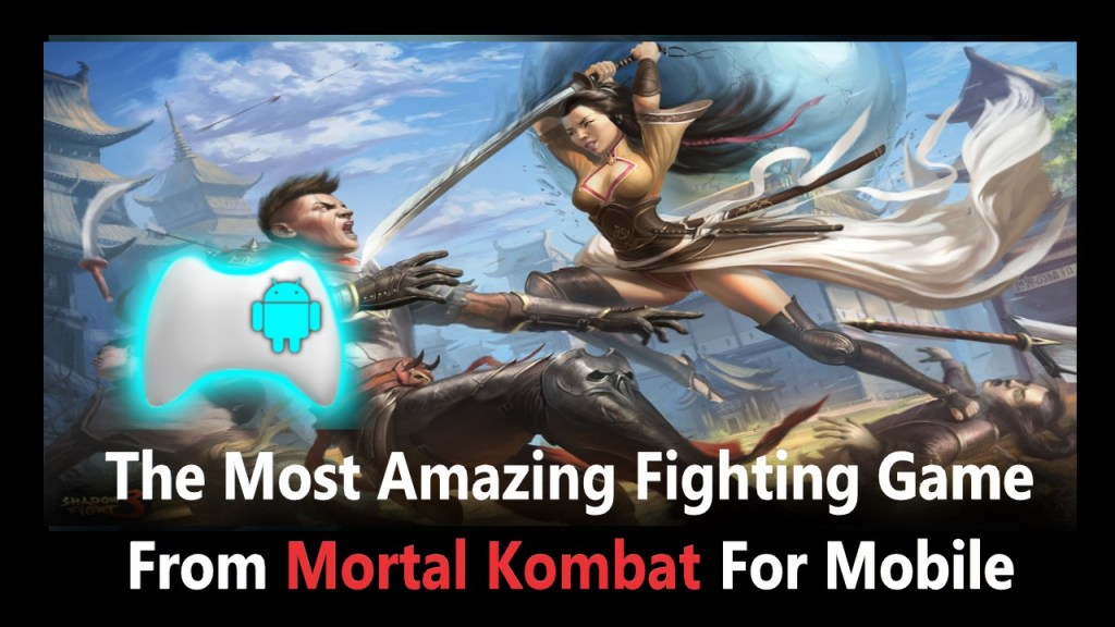 The Most Amazing Fighting Game From Mortal Kombat For Mobile
