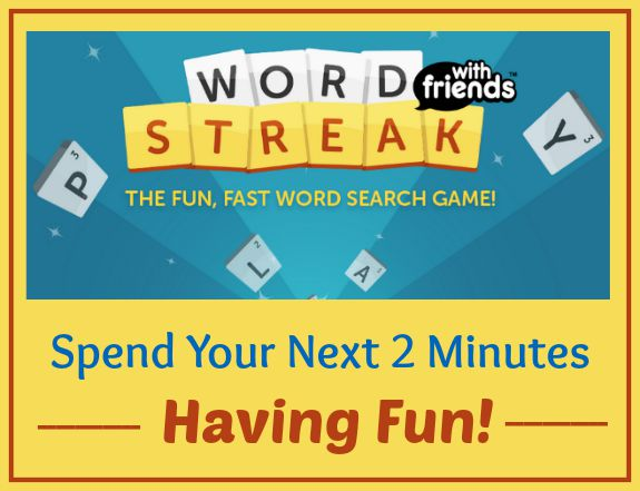 Word Streak – Spend Your Next 2 Minutes Having Fun!