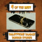 4 of the Best Smartphone Damage Horror Stories