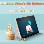 Amazon Celebrates Alexa's 4th Birthday with Special Deals and Skills!