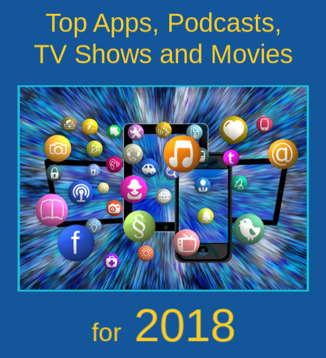 The Best Apps, Podcasts, TV Shows and Movies of 2018