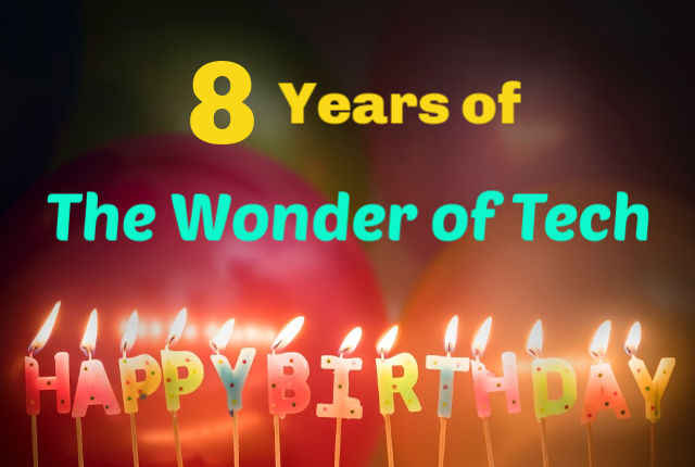 The Wonder of Tech 8 Year Blogiversary