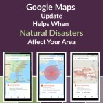 Google Maps Update Helps Guide You Away from Natural Disasters