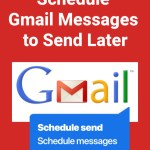 How to Schedule Gmail Messages to Send Later