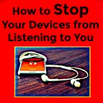 How to Stop Your Devices from Listening to You [Infographic]