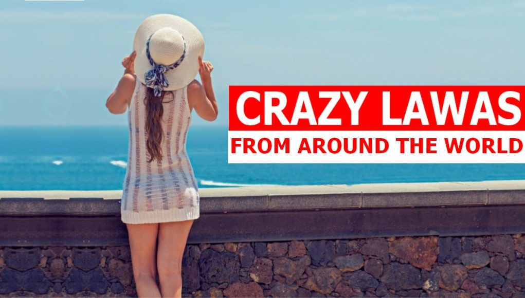 Craziest Laws From Around The World