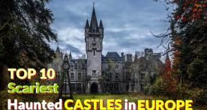 Scariest Haunted Castles in Europe
