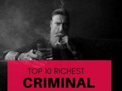 Top 10 Richest Criminals