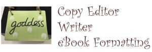 Copy Editor Writer Ebook formatting; Moving Your Words and Voice Onward