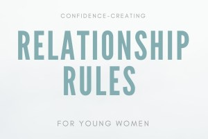 confidence-building relationship rules for young women