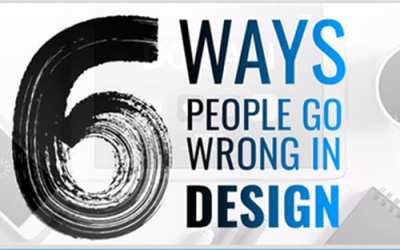 6 Ways People Go Wrong in Design