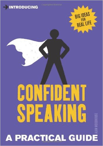 Condident Speaking a Practical Guide by Alan Woodhouse