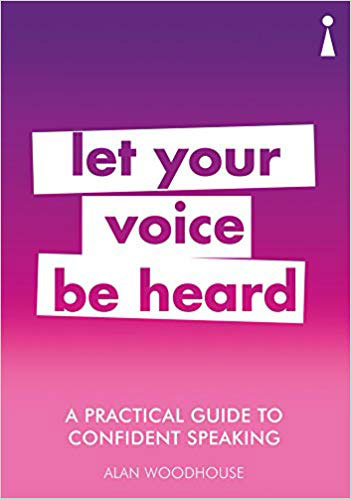 Let Your Voice Be Heard - Alan Woodhouse Voice Coach