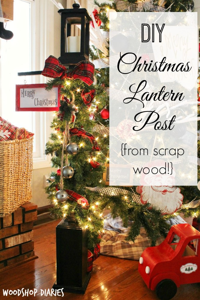 How to make a DIY Christmas Lantern Post from scrap wood and an old spindle! Great Christmas decor idea!