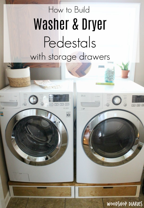 How to build your own diy washer and dryer pedestal stands how to build your own diy washer and dryer pedestal stands with storage drawer solutioingenieria Gallery