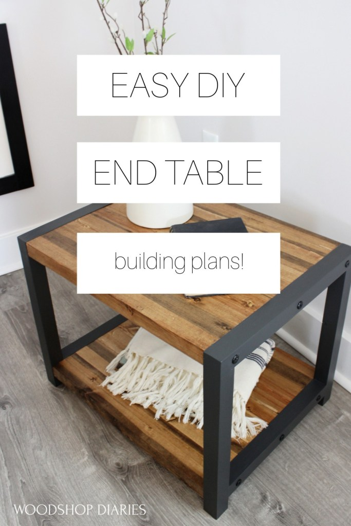 """Pinterest graphic showing DIY modern industrial end table with white boxes over laid with text """" Easy DIY end table building plans"""""""