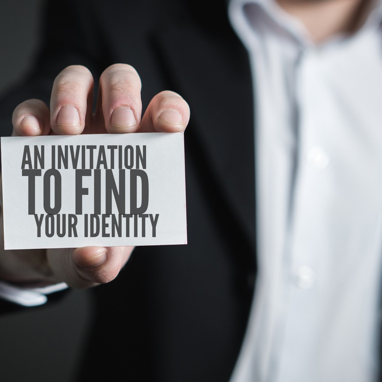 An Invitation To Find Your Identity