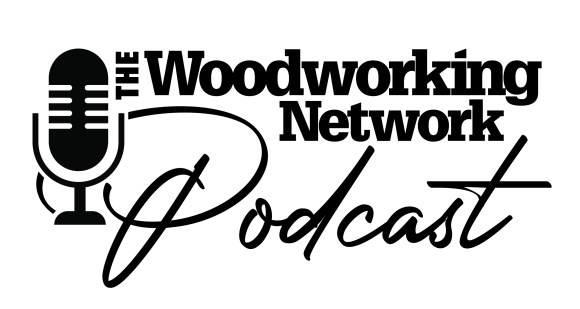 Woodworking Network podcast goes live | Woodworking Network